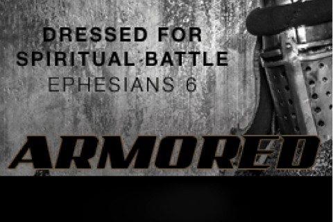 Armored: Dressed for Spiritual Battle