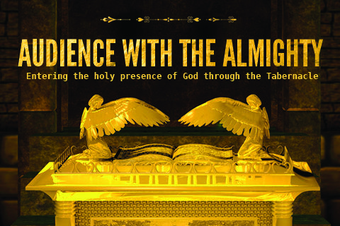 Audience with the Almighty: Entering the Holy Presence of God through the Tabernacle