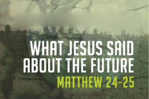 What Jesus Said About the Future