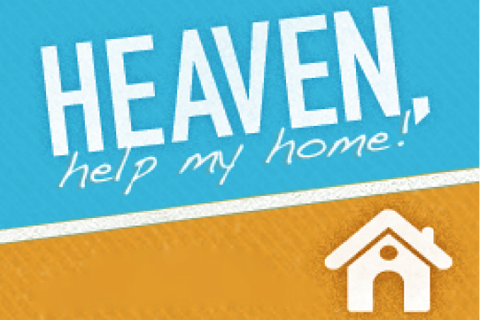 Heaven, Help My Home!