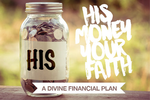 His Money Your Faith: A Divine Financial Plan