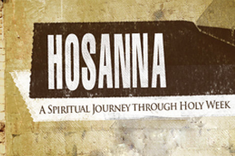 Hosanna: A Spiritual Journey Through Holy Week