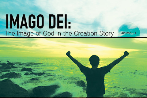 Imago Dei: The Image of God in the Creation Story