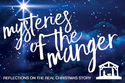 Mysteries of the Manger: Reflections on the Real Christmas Story