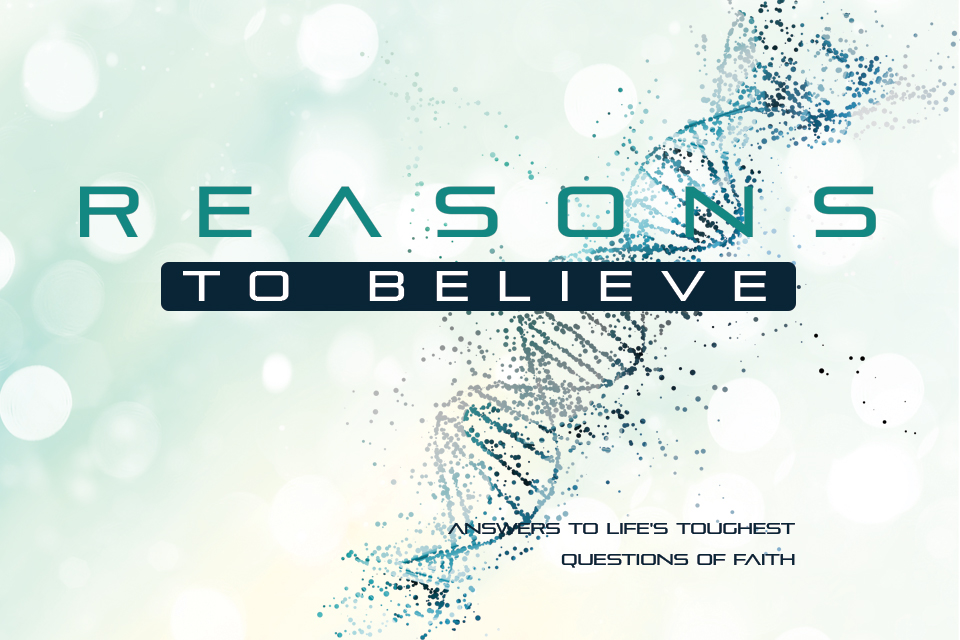 Reasons to Believe: Answers to Life's Toughest Questions of Faith