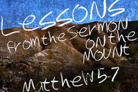 Lessons from the Sermon On the Mount